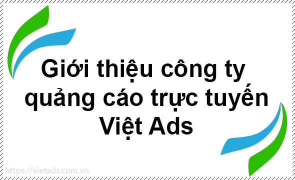Giới thiệu công ty quảng cáo trực tuyến Việt Ads