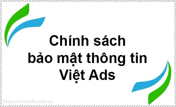 Chính sách bảo mật tại Việt Ads