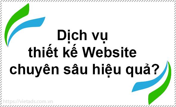 Dịch vụ thiết kế Website chuyên sâu hiệu quả